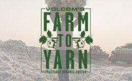 Volcom Introduces Farm To Yarn