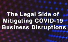 The Legal Side of Mitigating COVID-19 Business Disruptions