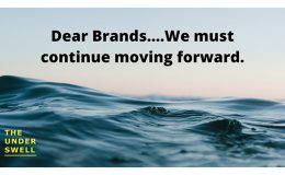 Dear Brands We Must Keep Moving Forward