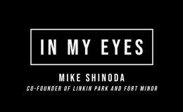 In My Eyes: Mike Shinoda, Co-Founder of Linkin Park and Fort Minor