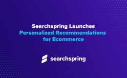 Searchspring Launches Personalized Recommendations for Ecommerce