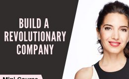 Build a Revolutionary Company