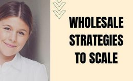 Wholesale Strategies to Scale