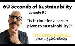 60 Seconds of Sustainability #5 – Time for a career pivot?