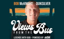 Views From The Bus: Bob McKnight, Quiksilver