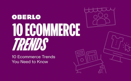 10 ECOMMERCE TRENDS THAT YOU NEED TO KNOW IN 2021