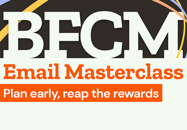 Black Friday Cyber Monday Email Masterclass